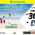 Cashback Hingga Rp 300.000 + 0% Cicilan Bunga Ringan Citilink Promo Bukopin