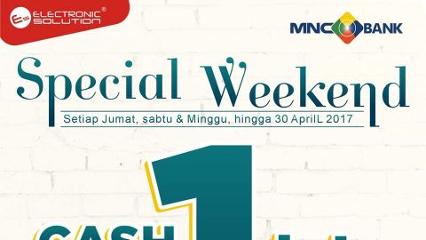 Electronic Solution Special Weekend Promo - Cashback Rp. 1.000.000 MNC Bank