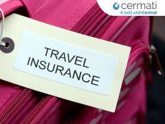 Inilah 5 Manfaat Asuransi Perjalanan yang Harus Diketahui