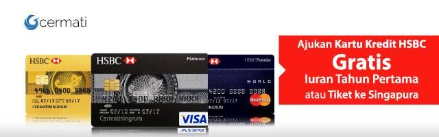 Kartu Kredit HSBC - Free iuran tahunan atau tiket ke Singapura