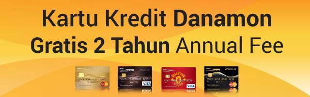 Kartu Kredit Danamon - Free iuran tahunan selama 2 tahun